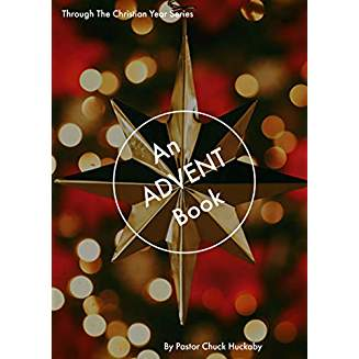 An Advent Book (The Christian Year Series) by Rev. ChuckHuckaby